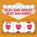 Play and win at slot machines