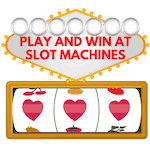 Play and win at slot machines